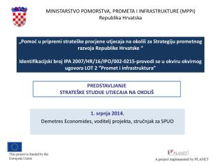 1. srpnja  2014 . Demetres  Economides,  v oditelj projekta, stručnjak za SPUO