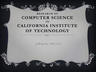 research of computer  Science in California  Institute of  Technology