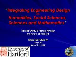 """ Integrating Engineering Design  with  Humanities, Social Sciences, Sciences and Mathematics """