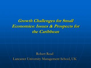 Growth Challenges for Small Economies: Issues & Prospects for the Caribbean