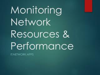 Monitoring Network Resources & Performance