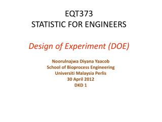 EQT373 STATISTIC FOR ENGINEERS Design of Experiment (DOE)