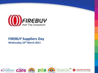 FIREBUY Suppliers Day Wednesday  16 th  March 2011