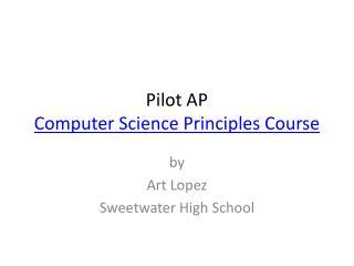 Pilot AP Computer Science Principles Course