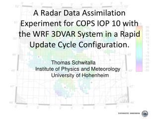 Thomas  Schwitalla Institute of Physics and Meteorology University of  Hohenheim