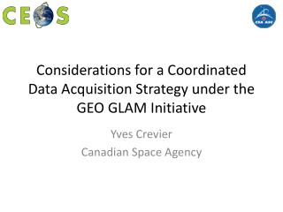 Considerations for a Coordinated Data Acquisition Strategy under the GEO GLAM Initiative