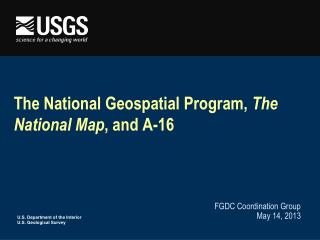 The National Geospatial Program,  The National Map , and A-16