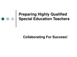 Preparing Highly Qualified Special Education Teachers