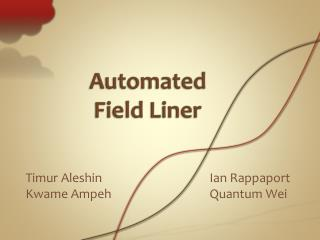 Automated Field Liner