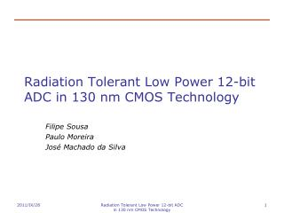 Radiation Tolerant Low Power 12-bit ADC in 130 nm CMOS Technology