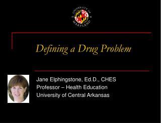 Defining a Drug Problem