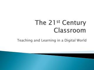The  21 st  Century Classroom