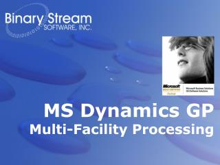 MS Dynamics GP  Multi-Facility Processing