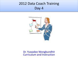 2012 Data Coach Training  Day 4