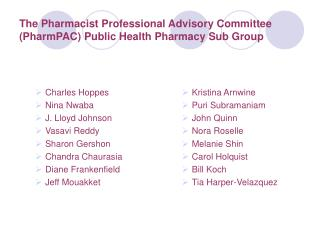 The Pharmacist Professional Advisory Committee (PharmPAC) Public Health Pharmacy Sub Group