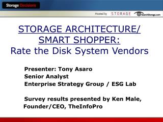 STORAGE ARCHITECTURE/ SMART SHOPPER: Rate the Disk System Vendors