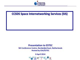 Presentation to ESTEC NH Conference Centre,  Nordwijkerhout , Netherlands Hosted by ESA/ESTEC