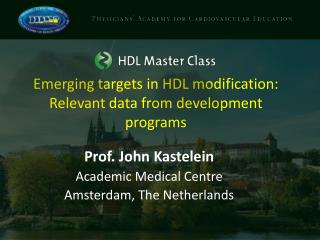 Emerging targets in HDL modification: Relevant data from development programs
