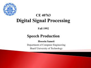 CE 40763 Digital Signal Processing Fall 1992 Speech Production