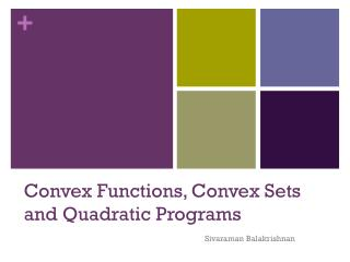 Convex Functions, Convex Sets and Quadratic Programs