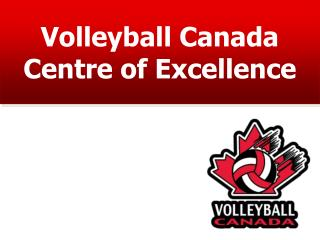 Volleyball Canada Centre of Excellence