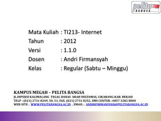 Mata  Kuliah : TI213 -  Internet Tahun : 2012 Versi :  1.1.0 Dosen :  Andri Firmansyah