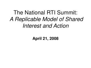 The National RTI Summit:  A Replicable Model of Shared Interest and Action