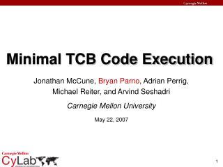 Minimal TCB Code Execution