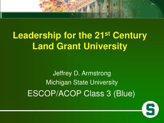 Leadership for the 21 st  Century  Land Grant University