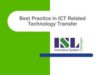 Best Practice in ICT Related Technology Transfer