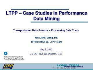 LTPP – Case Studies in Performance  Data Mining