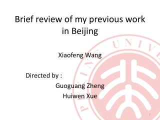 Brief review of my previous work in Beijing