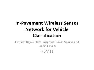 In-Pavement Wireless Sensor Network for Vehicle Classification