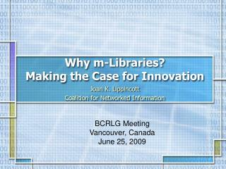 Why m-Libraries? Making the Case for Innovation