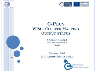 C-Plus  WP3 – Cluster Mapping  Output Status