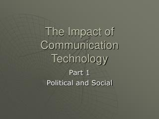 The Impact of Communication Technology
