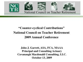 """Counter-cyclical Contributions"" National Council on Teacher Retirement 2009 Annual Conference"