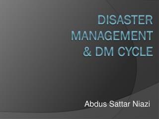 Disaster Management  & DM Cycle
