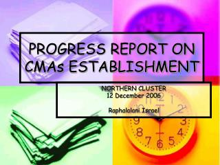 PROGRESS REPORT ON CMAs ESTABLISHMENT