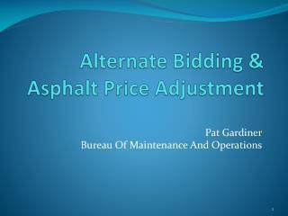 Alternate Bidding &  Asphalt Price Adjustment
