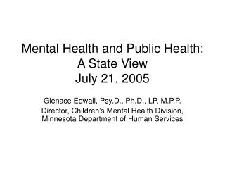 Mental Health and Public Health:  A State View July 21, 2005