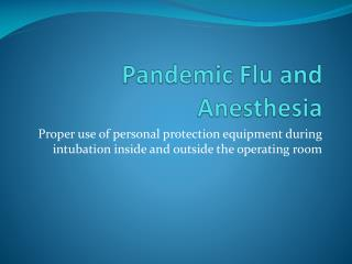 Pandemic Flu and Anesthesia