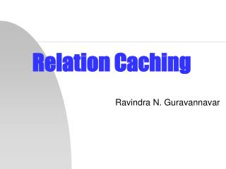 Relation Caching