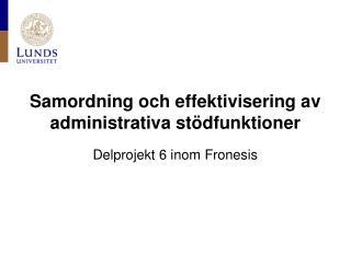 Samordning och effektivisering av administrativa stödfunktioner