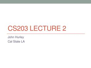 CS203 Lecture 2