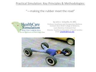 "Practical Simulation: Key Principles & Methodologies: ""—making the rubber meet the road"""