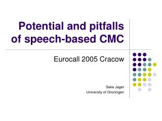 Potential and pitfalls of speech-based CMC