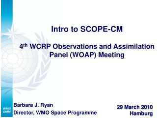 Intro to SCOPE-CM 4 th  WCRP Observations and Assimilation Panel (WOAP) Meeting