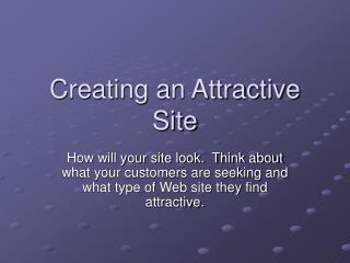 Creating an Attractive Site