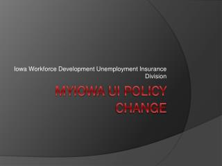 MyIowa  UI Policy Change